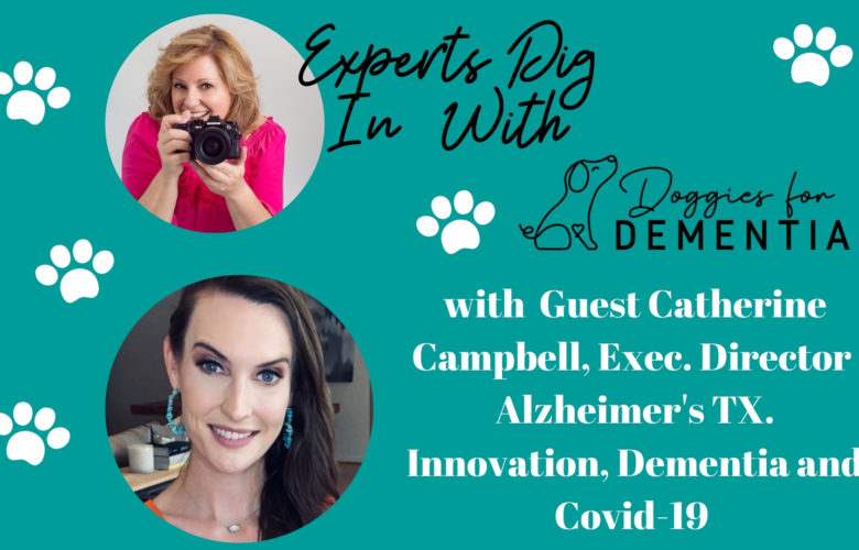 Experts Dig in with Doggies for Dementia with Catherine Campbell/Alzheimer's TX