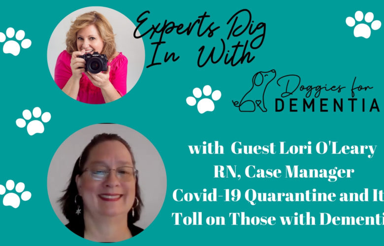 Experts Dig in with Doggies for Dementia with Guest Lori O'Leary, RN, Case Manager