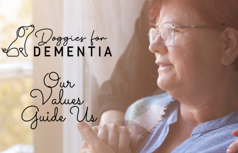 Doggies for Dementia Foundation Values Those We Serve