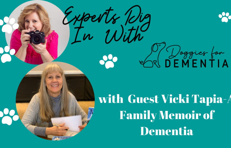 Experts Dig in With Doggies for Dementia with Special Guest Vicki Tapia