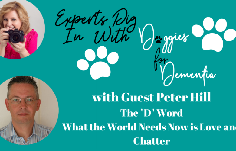 Experts Dig in with Doggies for Dementia Foundation with Special Guest Peter Hill